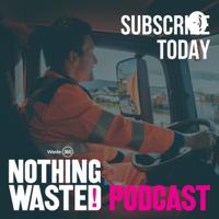 Waste360 NothingWasted! Podcast podcast