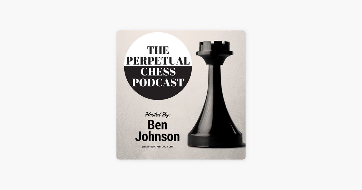 Perpetual Chess Podcast on Apple Podcasts