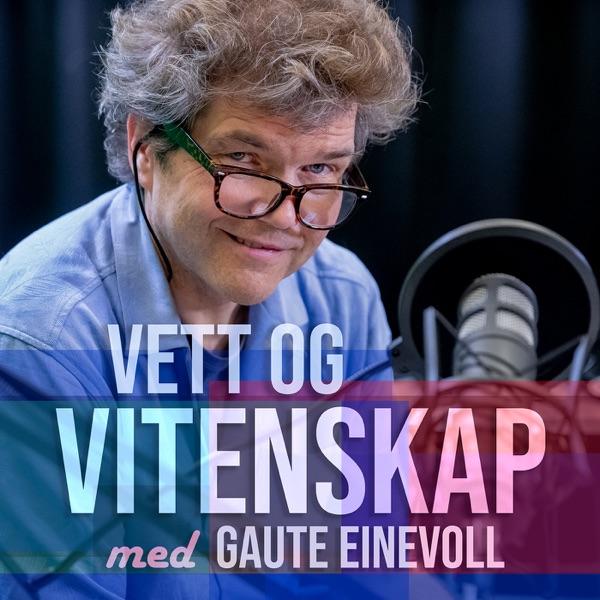 Vett og vitenskap - med Gaute Einevoll