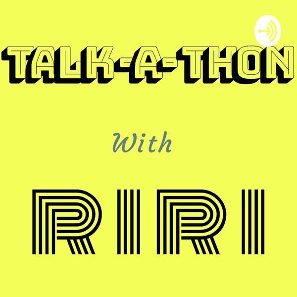 Talk-a-thon with riri