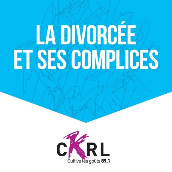 CKRL : La Divorcée et ses complices