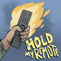 Hold My Remote podcast