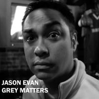 Jason Evan | Grey Matters podcast
