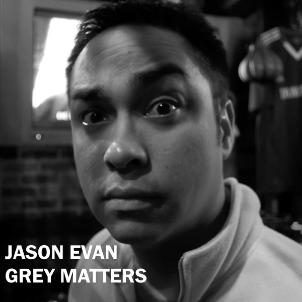 Jason Evan | Grey Matters