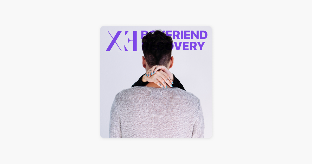 The Ex Boyfriend Recovery Podcast on Apple Podcasts