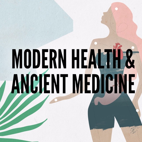 Modern Health & Ancient Medicine