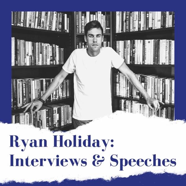 Ryan Holiday Interviews & Speeches
