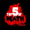 Top 5 of Death Podcast artwork