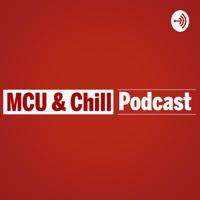 MCU & Chill podcast