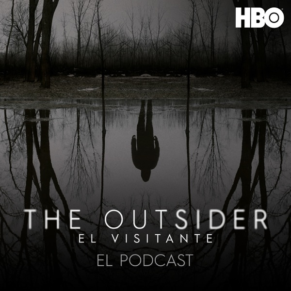 The Outsider - El Visitante: El Podcast Oficial