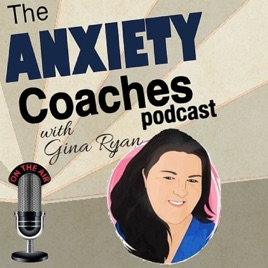 The Anxiety Coaches Podcast on Apple Podcasts