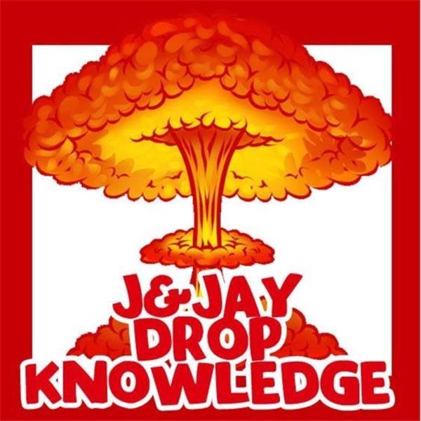 J & Jay Drop Knowledge