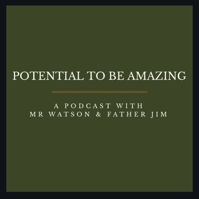 Potential To Be Amazing Podcast
