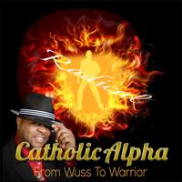 Catholic Alpha Radical podcast