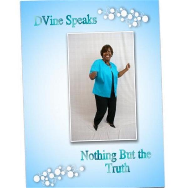 D'Vine Speaks