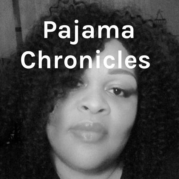 Pajama Chronicles