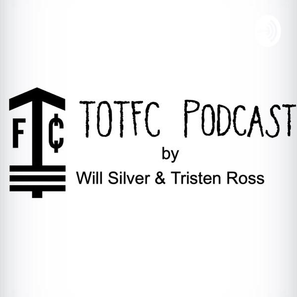 TOTFC Podcast