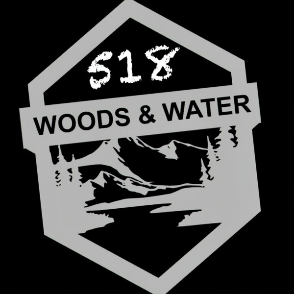518 Woods and Water Podcast