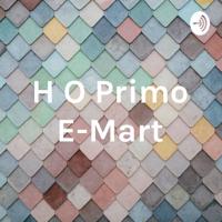 H O Primo E-Mart podcast