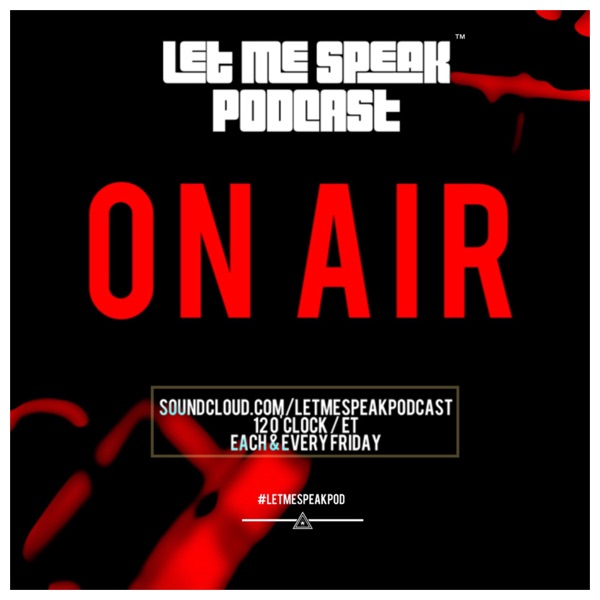 Let Me Speak (Podcast)