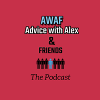 AWAF: Advice with Alex & Friends podcast