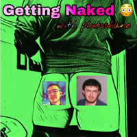 Getting Naked with plutoshane podcast