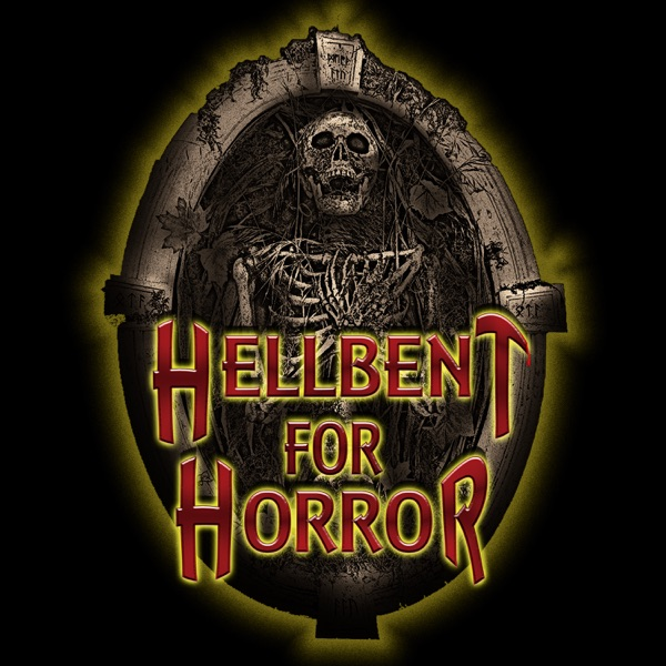 Hellbent For Horror – Podcast – Podtail
