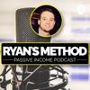 Ryan's Method: Passive Income Podcast artwork