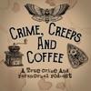 Crime, Creeps and Coffee artwork