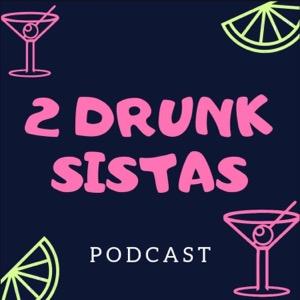 2 Drunk Sistas