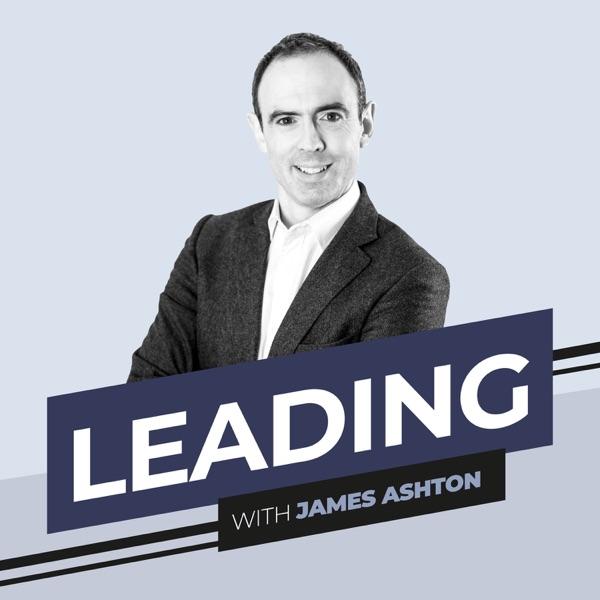 Leading with James Ashton