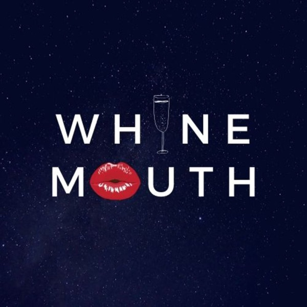 Whine Mouth