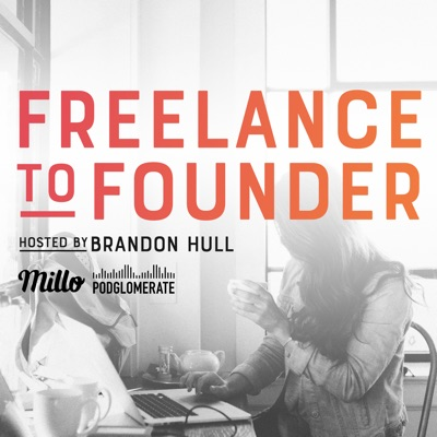 Freelance to Founder:Millo / The Podglomerate