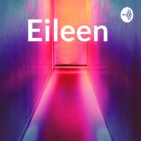 Eileen podcast