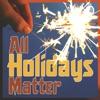 All Holidays Matter artwork