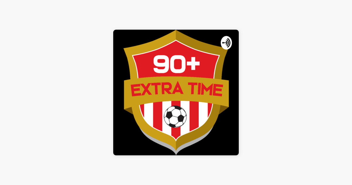 90 and Extra Time on Apple Podcasts