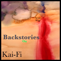 Backstories on Kai – Fi podcast