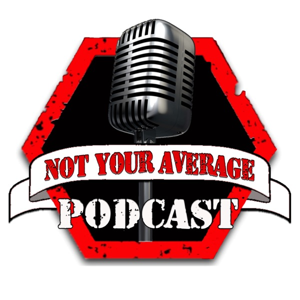 Not Your Average Podcast