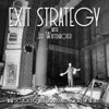 Exit Strategy with Jeff Wattenhofer artwork