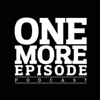 One More Episode Podcast podcast