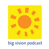 Big Vision Podcast podcast