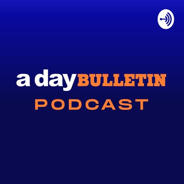 a day BULLETIN Podcast