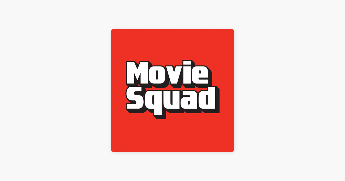 Movie Squad on Apple Podcasts