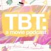 TBT: A Movie Podcast artwork