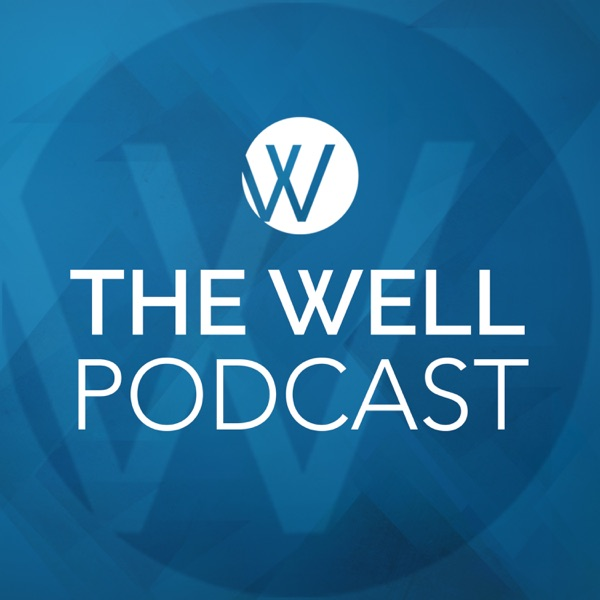 The Well Foursquare Church Podcast