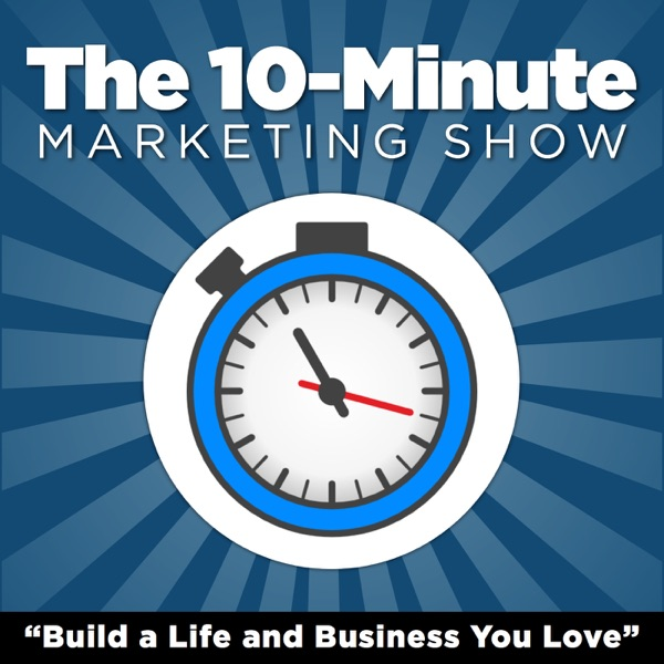 The 10-Minute Marketing Show: Rapid-Fire Tips on Blogging, Content Marketing, & Social Media