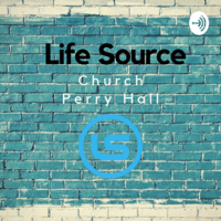 Life Source Church - Perry Hall Campus podcast