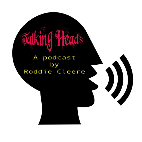 Talking Heads With Roddie Cleere