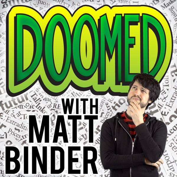 DOOMED with Matt Binder
