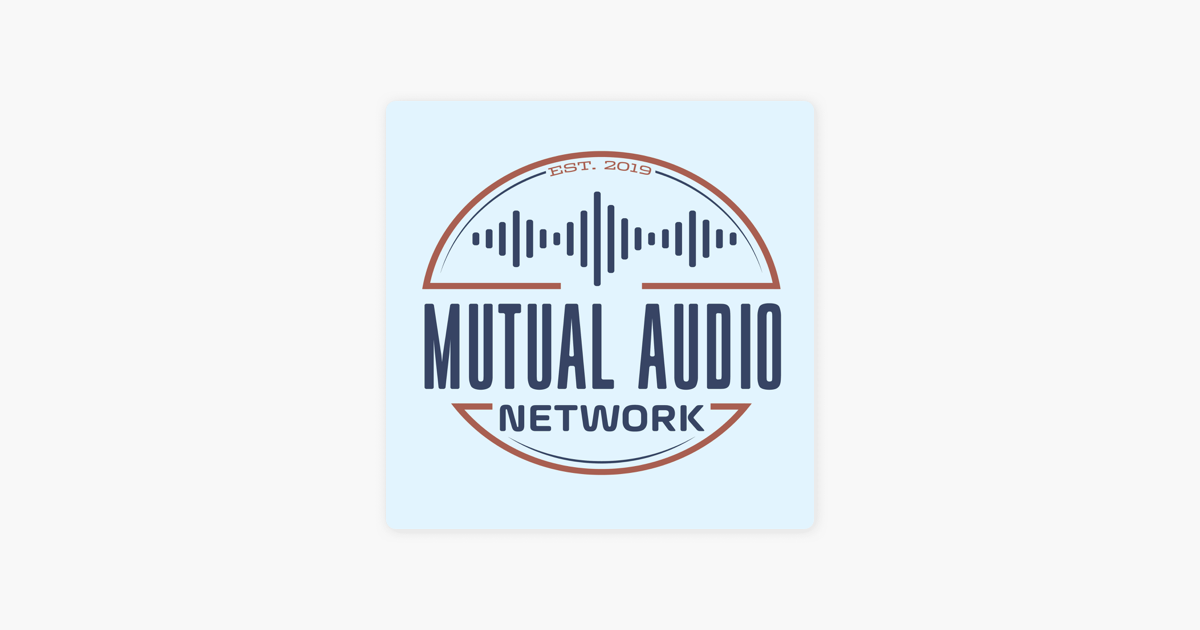The Mutual Audio Network on Apple Podcasts